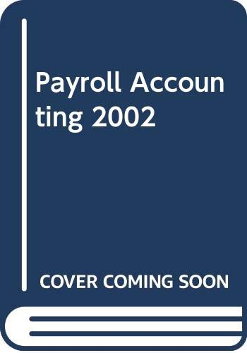 Payroll Accounting 2002 W/CD: South-Western Educational Publishing