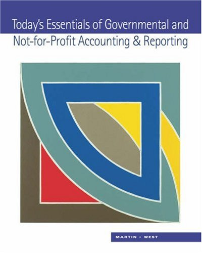 Today's Essentials of Governmental and Not-for-Profit Accounting: Susan W. Martin,