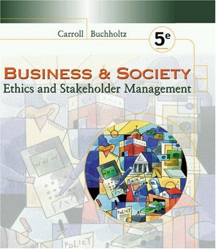 9780324114959: Business and Society: Ethics and Stakeholder Management