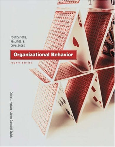 Organizational Behavior: Foundations, Realities, and Challenges (0324116950) by Nelson, Debra L.; Quick, James Campbell