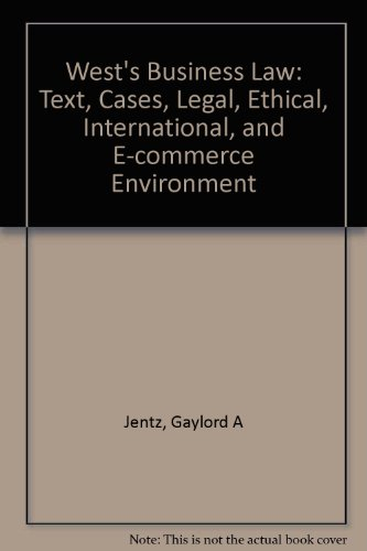 9780324117851: West's Business Law: Text, Cases, Legal, Ethical, International, and E-Commerce Environment