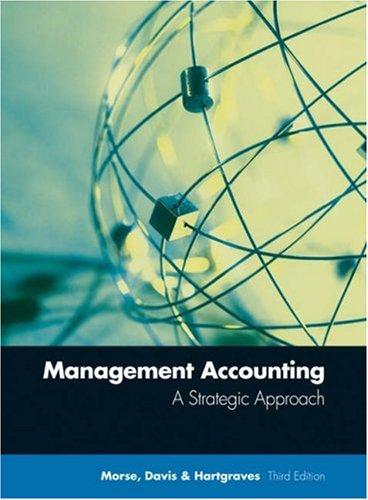 Management Accounting: A Strategic Approach: Wayne J. Morse,