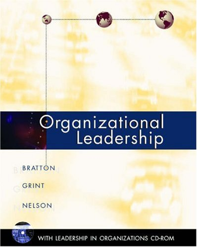 Organizational Leadership (0324120664) by Debra L. Nelson; John Bratton; Keith Grint