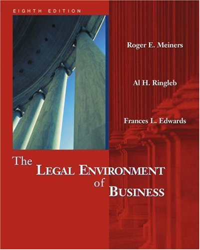 Legal Environment of Business: Roger E. Meiners,