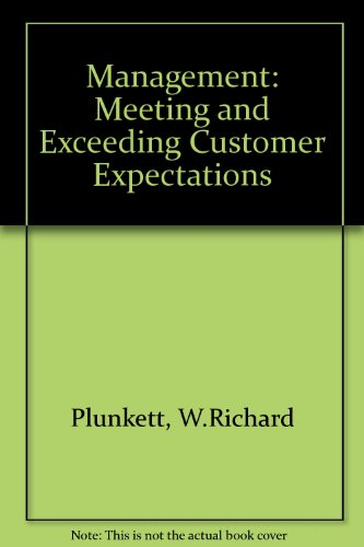 management meeting and exceeding customer expectations Management: meeting and exceeding customer expectations, ninth edition is a comprehensive survey of the principles and practices of management as they are.