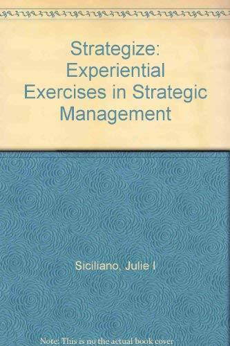 9780324128505: Strategize: Experiential Exercises in Strategic Management