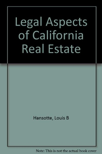 Legal Aspects of California Real Estate: Hansotte, Louis B.