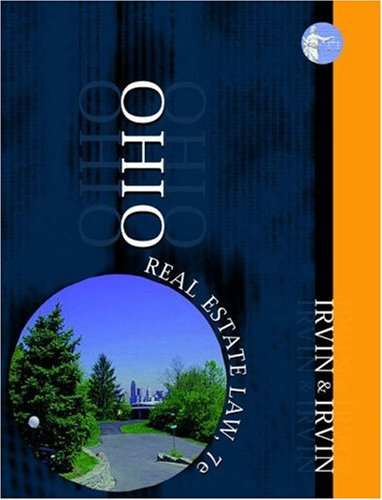 Ohio Real Estate Law, 7th: Irvin, Carol K.; Irvin, James D.