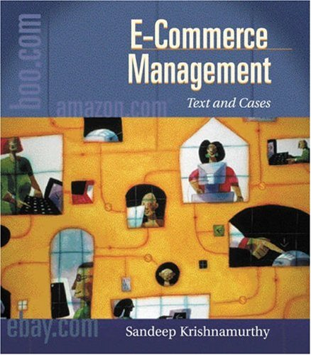 E-Commerce Management: Text and Cases (Series on: Sandeep Krishnamurthy