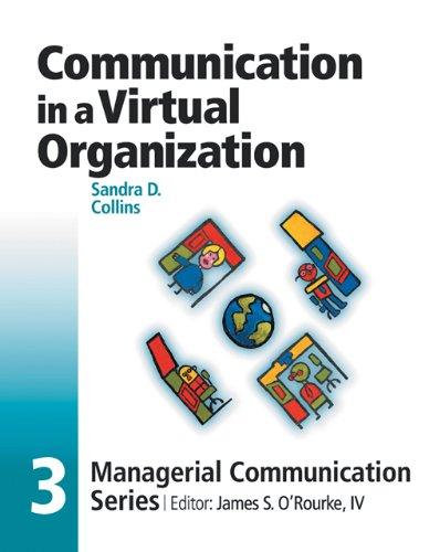Module 3: Communication in a Virtual Organization: James S. O'Rourke,