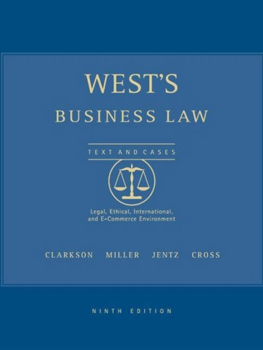 9780324152821: West's Business Law Texts and Cases: Legal, Ethical, International, and E-Commerce Environment, 9th Edition