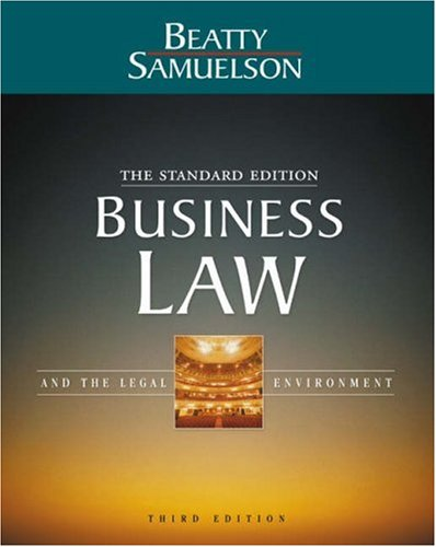 Business Law and the Legal Environment: The Standard Edition, 3rd: Beatty, Jeffrey F.; Samuelson, ...