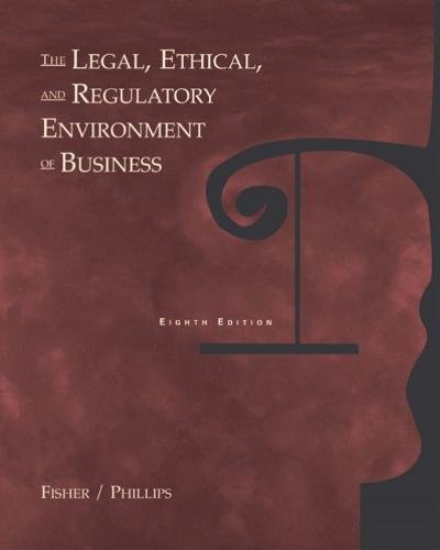 9780324154740: The Legal, Ethical and Regulatory Environment of Business