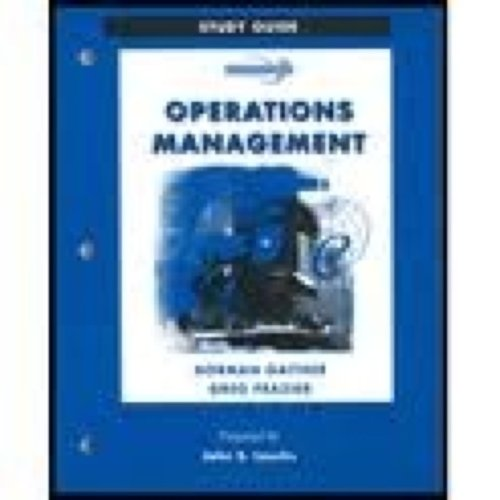 Study Guide to accompany Operations Management with OM Software and Microsoft Project 2000 CD-ROM (9780324156973) by Norman Gaither; Gregory Frazier