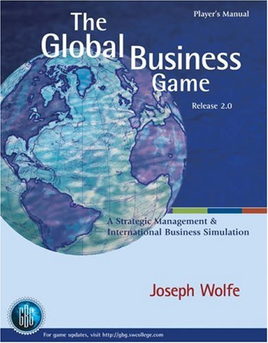 9780324161830: The Global Business Game: A Simulation in Strategic Management and International Business