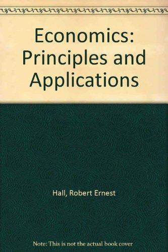 9780324168532: Economics: Principles and Applications