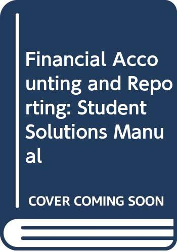 9780324170108: Financial Accounting and Reporting: Student Solutions Manual