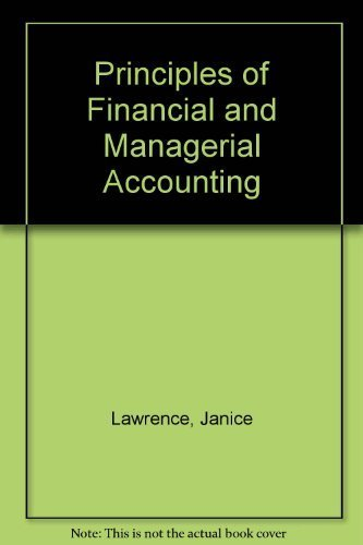 Principles of Financial and Managerial Accounting: Janice Lawrence