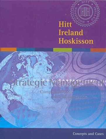 Strategic Management Concepts and Cases (0324171536) by Michael A. Hitt; R. Duane Ireland; Robert E. Hoskisson