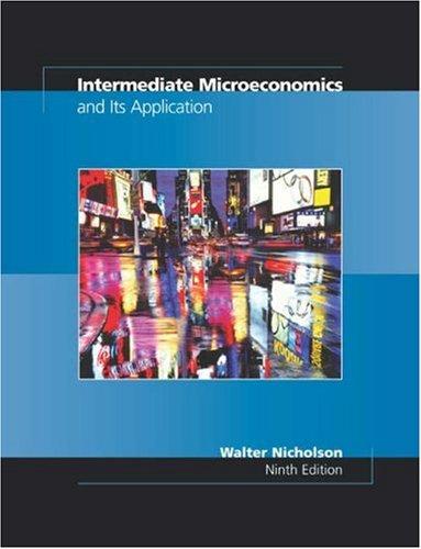 Intermediate Microeconomics and Its Application: Nicholson, W