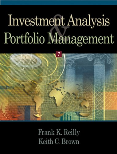Investment Analysis and Portfolio Management, 7th: Reilly, Frank; Brown, Keith C.
