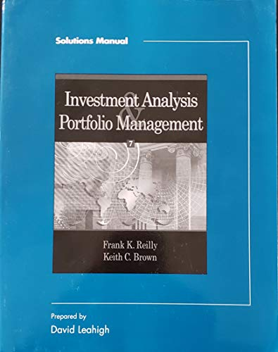 Investment Analysis Portfolio Management Solutions Manual: Reilly
