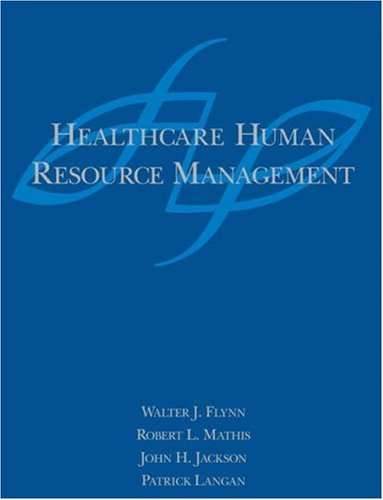 Healthcare Human Resource Management: Walter J. Flynn,