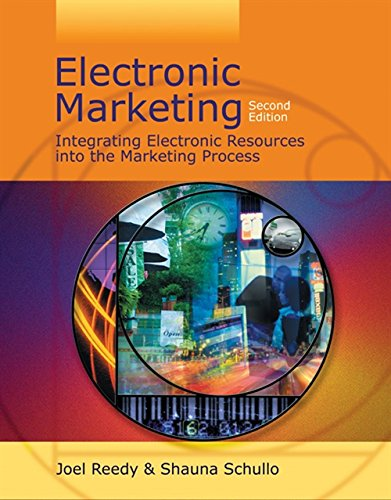 Electronic Marketing: Integrating Electronic Resources into the Marketing Process: Reedy, Joel; ...