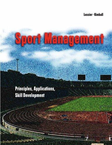 9780324175967: Sport Management: Principles, Applications, Skill Development