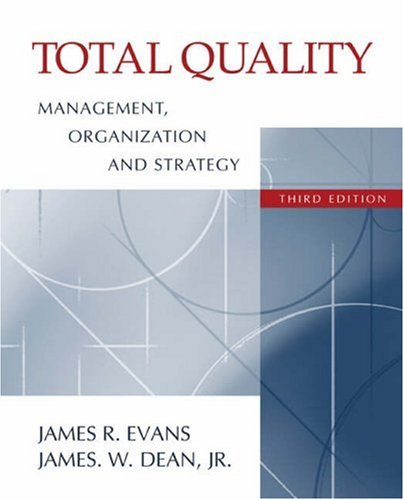 Total Quality: Management, Organization, and Strateg, 3rd: Evans, James R.;