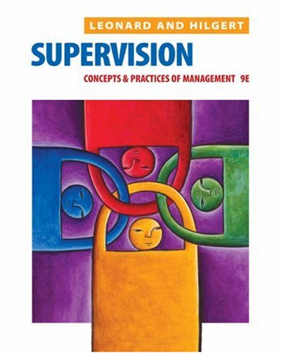 Supervision: Concepts and Practices of Management, 9th Edition: Leonard, Edwin C. Jr.