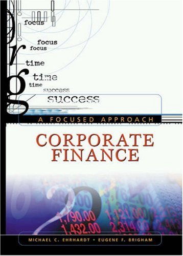 9780324180350: Corporate Finance: A Focused Approach