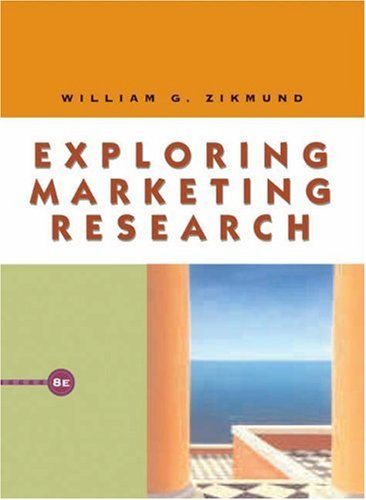 Exploring Marketing Research (with WebSurveyor Certificate and: William G. Zikmund