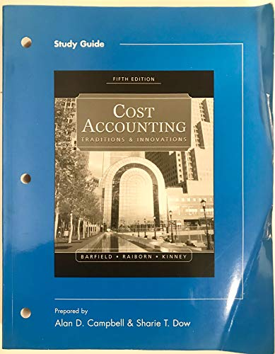 9780324182019: Cost Accounting: Traditions and Innovations (Barfield, Raiborn, Kinney): Study Guide / 5th Edition