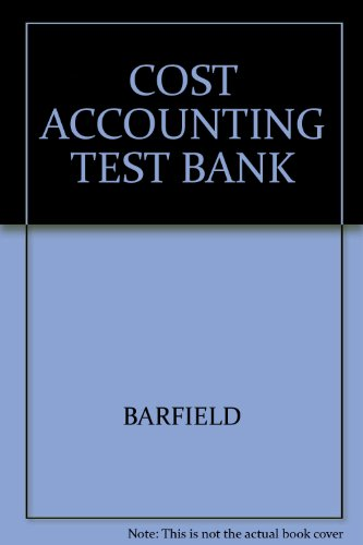 9780324182026: COST ACCOUNTING TEST BANK
