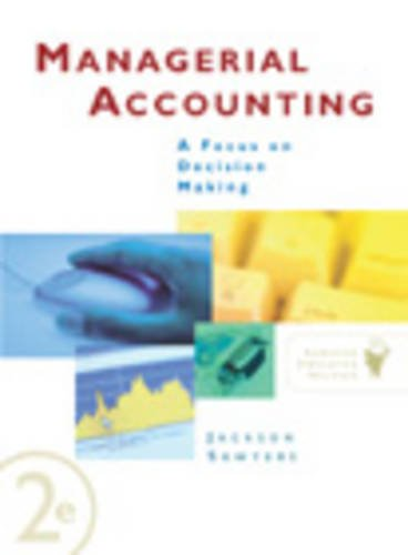 9780324182811: Managerial Accounting: A Focus On Decision Making