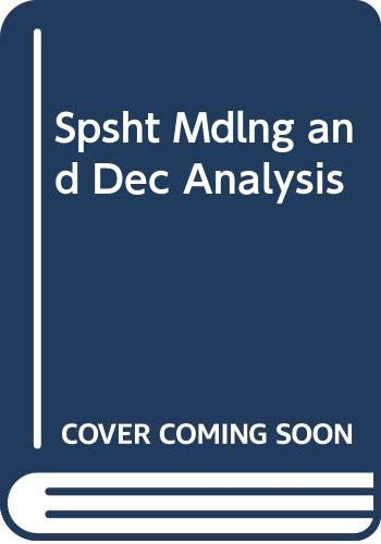 9780324184006: Spsht Mdlng and Dec Analysis