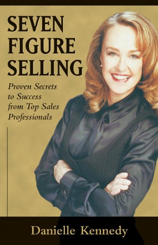 9780324187519: Seven Figure Selling: Proven Secrets to Success from Top Sales Professionals