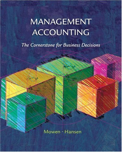 9780324187540: Management Accounting: The Cornerstone for Business Decisions