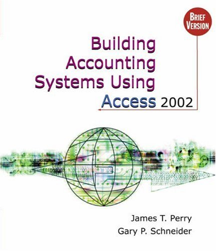Building Accounting Systems Using Access 2002, Brief: James T. Perry,