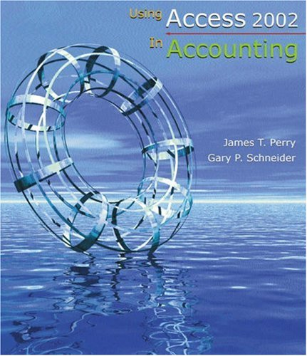 Using Access 2002 in Accounting: Gary P. Schneider;