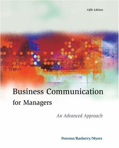 Business Communication for Managers: An Advanced Approach: Penrose, John M.