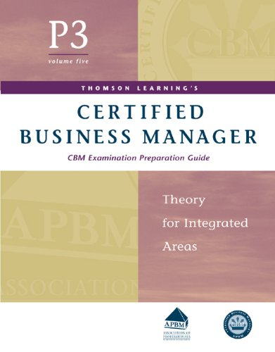 9780324200119: Certified Business Manager Exam Preparation Guide, Part 3, Vol. 5: Theory for Integrated Areas
