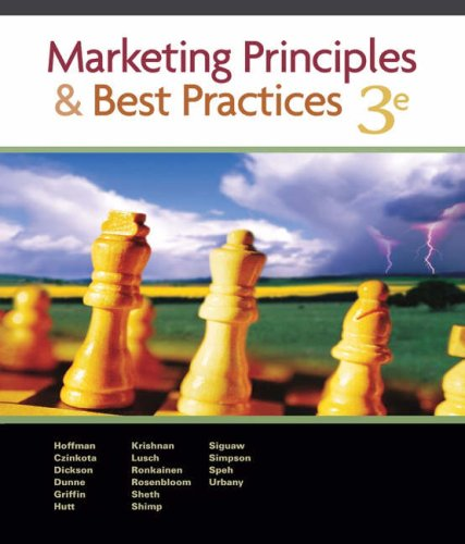 Marketing Principles and Best Practices (with Access Certificate, Xtra!, and InfoTrac) (0324200447) by K. Douglas Hoffman; Michael R. Czinkota; Peter R. Dickson; Patrick Dunne; Abbie Griffin