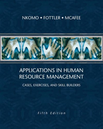 Applications in Human Resource Management: Cases, Exercises,: Stella M. Nkomo,