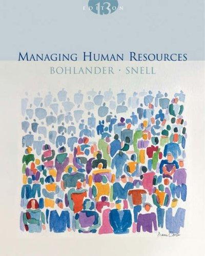 Managing Human Resources: Bohlander, Geoge