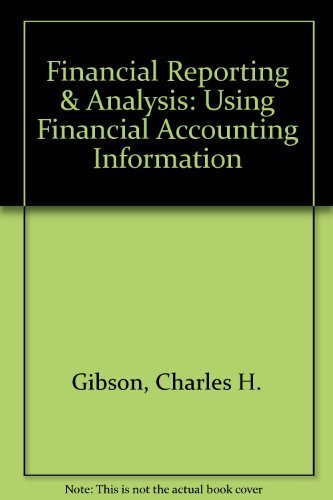 9780324201567: FINANCIAL REPORTING & ANALYSIS 9E: USING FINANCIAL ACCOUNTING INFORMATION THOMSON ANALYSIS BUSINESS SCHOOL EDITION