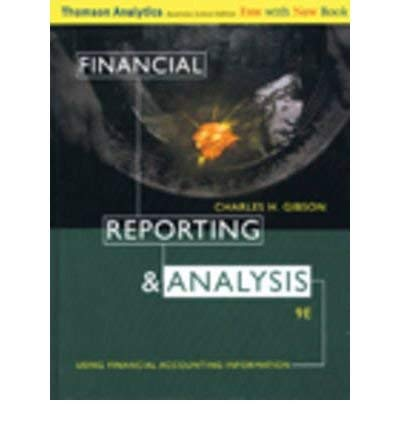 9780324201581: Financial Reporting & Analysis: Using Financial Accounting Information by Gib...