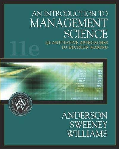 An Introduction to Management Science: Quantitative Approaches: David Ray Anderson