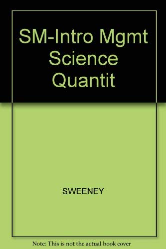 SM-Intro Mgmt Science Quantit: SWEENEY, WILLIAMS, ANDERSON